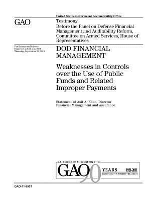 Dod Financial Management: Weaknesses in Controls Over the Use of Public Funds and Related Improper Payments