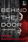 Behind the Door (Kathy Ryan, #2)