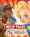 Willy Tilley and the Old Witch