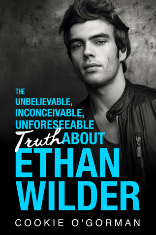 The Unbelievable, Inconceivable, Unforeseeable Truth About Ethan Wilder
