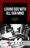 Loving God with All Our Mind (Voices of the Missional Movement Book 4)
