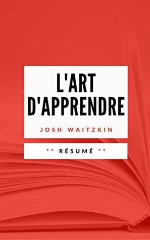 L'ART D'APPRENDRE: Résumé en Français