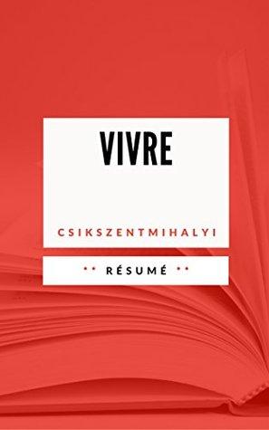 VIVRE: Résumé en Français