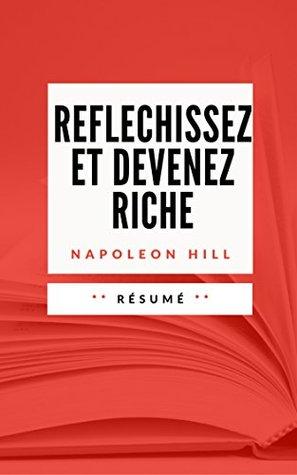 REFLECHISSEZ ET DEVENEZ RICHE: Résumé en Français