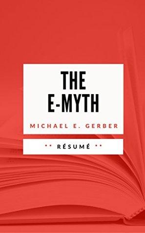 THE E-MYTH: Résumé en Français