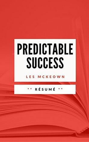 PREDICTABLE SUCCESS: Résumé en français