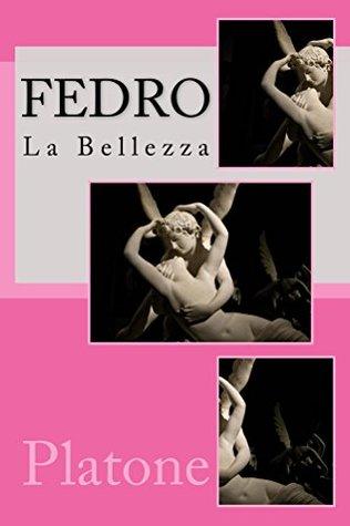 Fedro (Le Opere di Platone Vol. 8)
