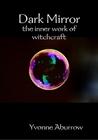 Dark Mirror: the inner work of witchcraft