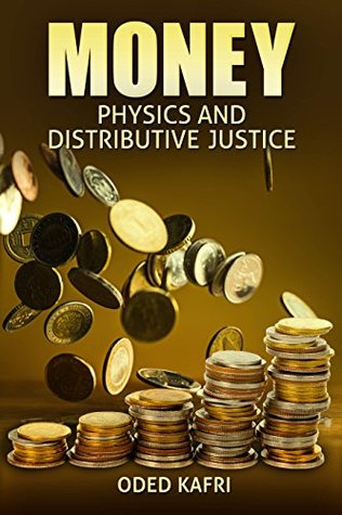 Money Physics And Distributive Justice A Novel Prespective