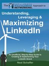 Windmill Networking: Understanding, Leveraging & Maximizing LinkedIn: An Unofficial, Step-by-Step Guide to Creating & Implementing Your LinkedIn Brand ... in a Web 2.0 World