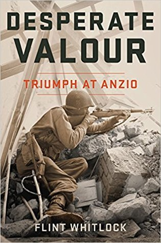 Desperate Valour: Triumph at Anzio