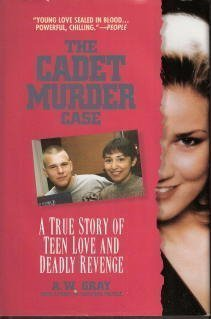 The Cadet Murder Case: A True Story of Teen Love and Deadly Revenge