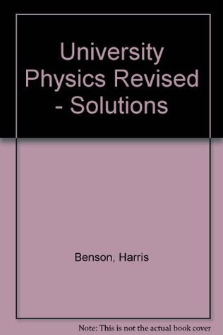 University Physics Revised Solutions