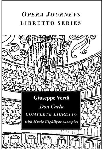 Giuseppe Verdi's DON CARLO Complete Libretto (Opera Journeys Libretto Series)
