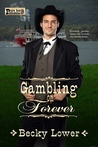 Gambling On Forever by Becky Lower