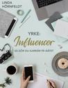 Yrke: influencer ...
