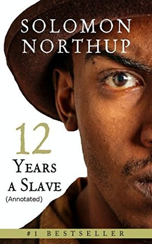 Twelve Years a Slave: (Annotated)