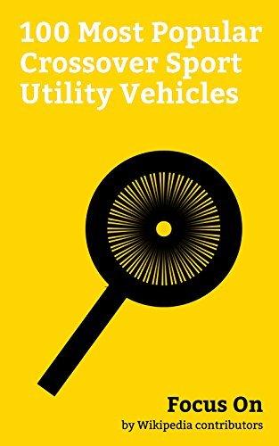 Focus On: 100 Most Popular Crossover Sport Utility Vehicles: Crossover (automobile), Toyota RAV4, Subaru Forester, BMW X5, Mini (marque), Porsche Cayenne, ... Model X, Nissan X-Trail, Volvo V70, etc.