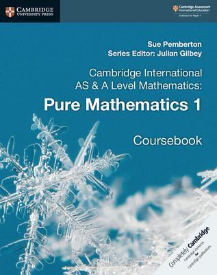 Cambridge International as and a Level Mathematics: Pure Mathematics 1 Coursebook