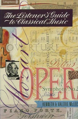Listeners' Guide To Classical Music: An Introduction To The Great Classical Composers And Their Works