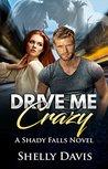 Drive Me Crazy (Shady Falls Book 3)