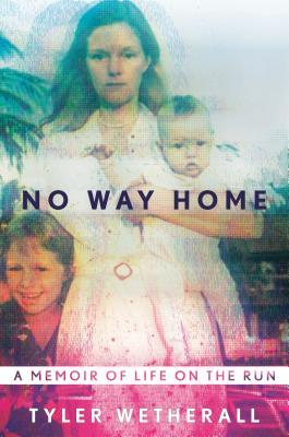 No Way Home: A Memoir of Life on the Run
