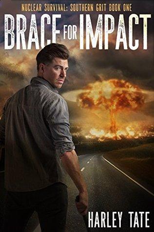 Brace for Impact (Nuclear Survival Saga #1; Nuclear Survival: Southern Grit #1)