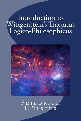 Introduction to Wittgenstein's Tractatus Logico-Philosophicus