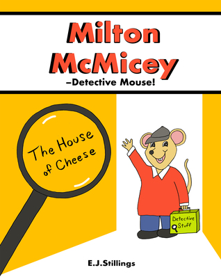 Milton McMicey –Detective Mouse! The House of Cheese
