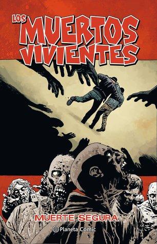 Los muertos vivientes, Vol. 28: Muerte segura por Robert Kirkman