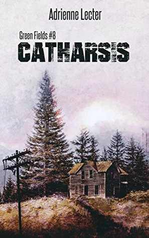 Catharsis (Green Fields #8)