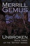 """Unbroken: Book Three of the """"Bitten"""" Vampire Series (Bitten Vampire Series 3)"""