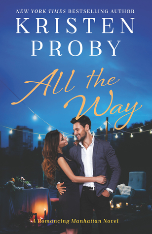 All the Way (Romancing Manhattan, #1)