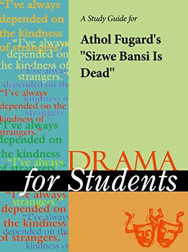 A Study Guide for Athol Fugard's Sizwe Banzi Is Dead