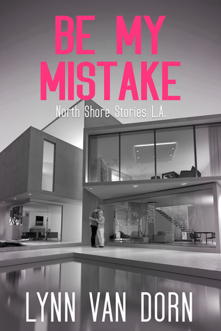 Be My Mistake (North Shore Stories #0.5)