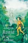 Ronja de roversdochter by Astrid Lindgren