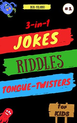 3-in-1: Jokes, Riddles & Tongue-Twisters For Kids: Collection of Jokes, Interactive Riddles/Brain Teasers and Tongue-Twisters for Kids Ages 6-12 MOBI TORRENT -