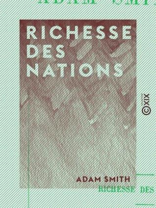 Richesse des nations: Édition abrégée et présentée par Jean-Gustave Courcelle-Seneuil