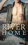 River Home (Accidental Roots, #5)
