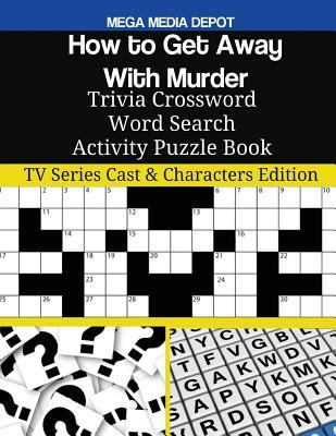 How to Get Away with Murder Trivia Crossword Word Search Activity Puzzle Book: TV Series Cast & Characters Edition