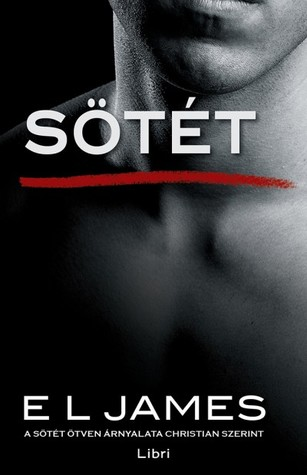Sötét (Fifty Shades as Told by Christian, #2)