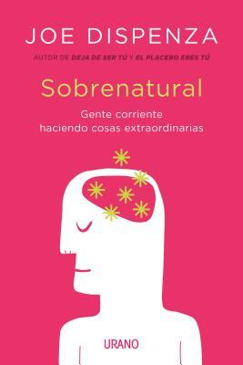 Sobrenatural par Joe Dispenza