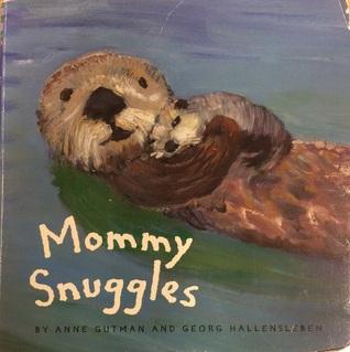 Mommy Snuggles por Georg Hallensleben, Anne Gutman