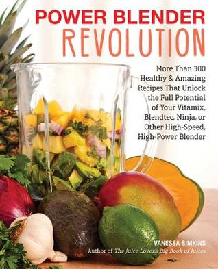 Power blender revolution more than 300 healthy and amazing recipes 36204925 forumfinder Choice Image
