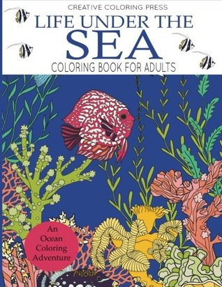 Life Under the Sea Coloring Book for Adults (Adult Coloring Books)