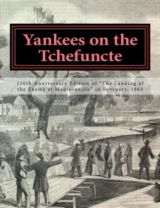 Yankees on the Tchefuncte: 150th Anniversary Edition