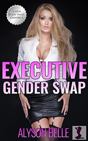 Executive Gender Swap (His Executive Gender Swap #1-3)