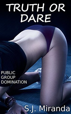 Truth or Dare: Public Group Domination