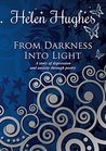From Darkness Into Light: A Story Of Depression and Anxiety Through Poetry