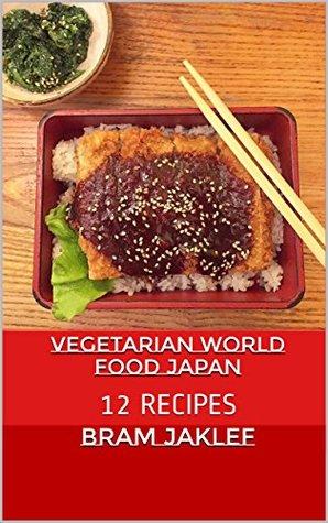 Vegetarian World Food Japan: 12 RECIPES